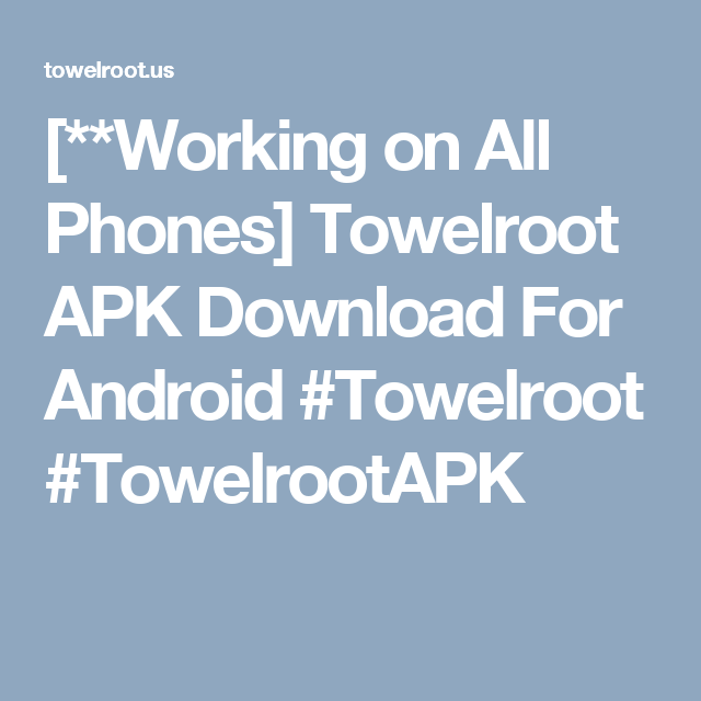 Working on All Phones] Towelroot APK Download For Android
