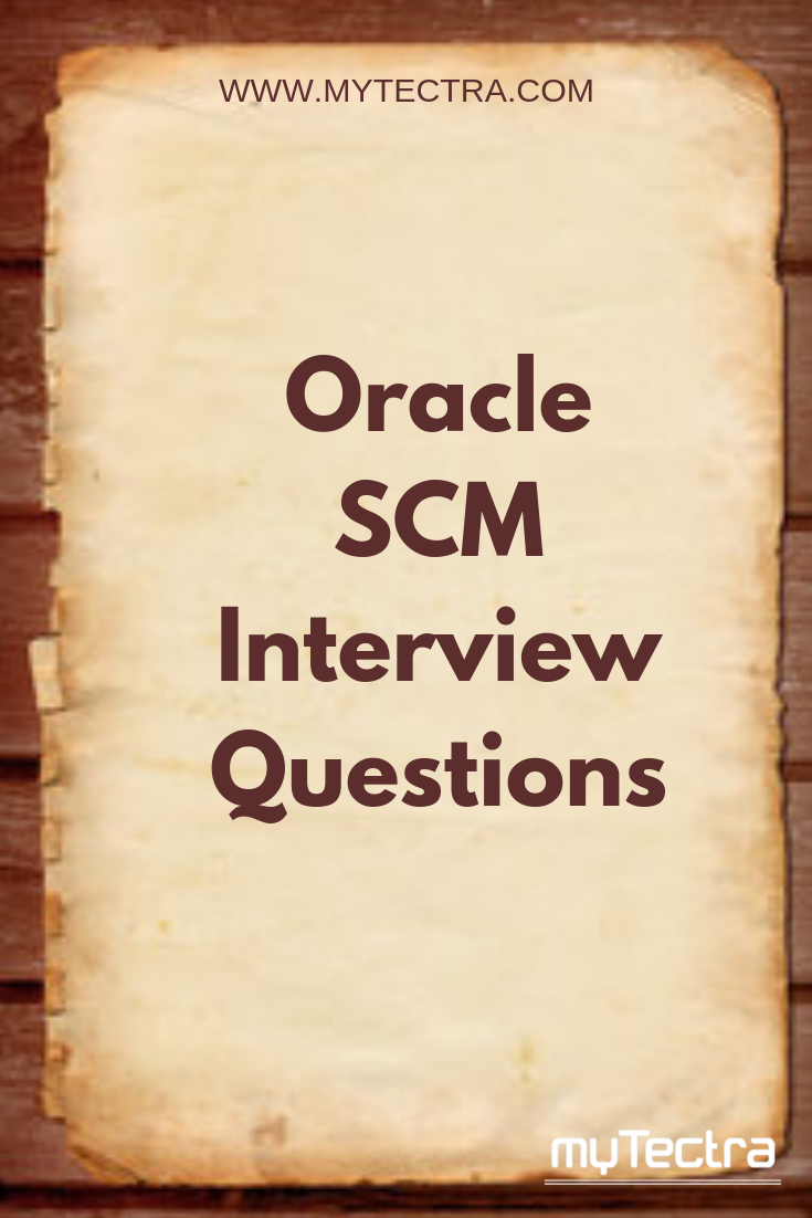 Oracle SCM Interview Questions : Oracle Apps Scm Technical