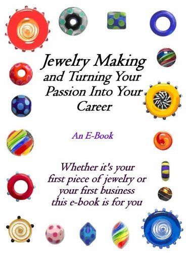 Jewelry Making and Turning Your Passion Into Your Career by Lisa Thurston. $3.29