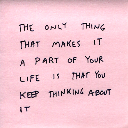 stop thinking about it
