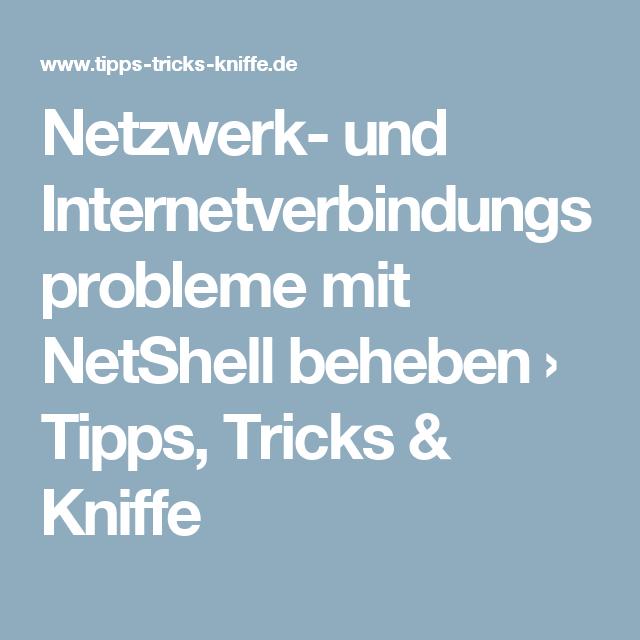 Netzwerk Und Internetverbindungsprobleme Mit Netshell Beheben Tipps Tricks Kniffe Tipps Tricks Netzwerk