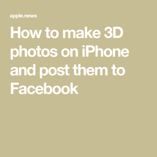 How To Make 3d Photos On Iphone And Post Them To Facebook Southern Culture 3d Photo Photos On Facebook How To Make