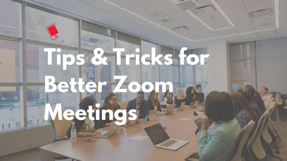 The Best Zoom Tips and Tricks for Better Video Meetings