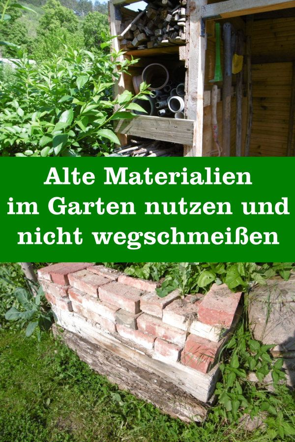 Alte Materialien im Garten nicht wegschmeißen #gartenupcycling