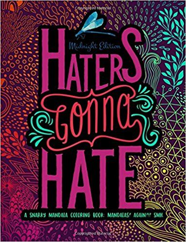 Haters Gonna Hate A Snarky Mandala Coloring Book Mandalas Again SMH Midnight Edition Humorous Books For Grown Ups Volume 3 ByPapeterie