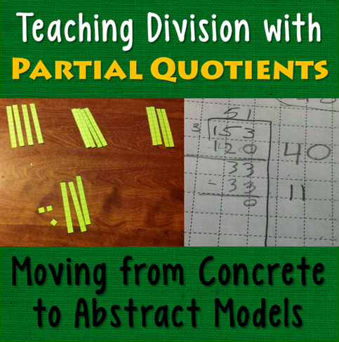 Teaching Division with Partial Quotients: Moving from Concrete to ...