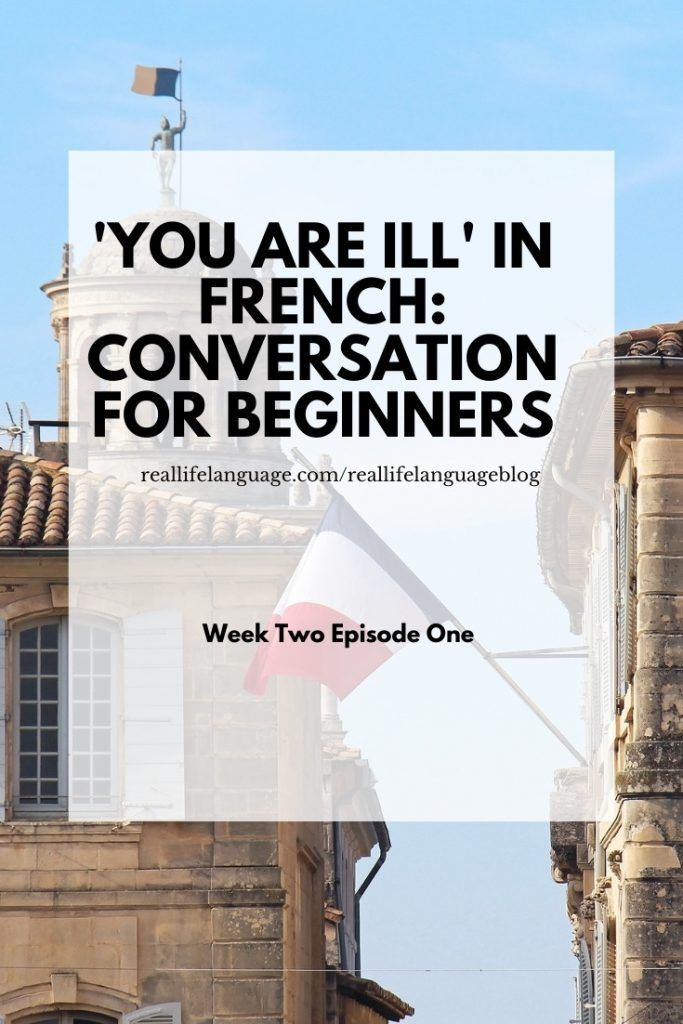 'You are ill' in French: Conversation for Beginners - Real Life Language