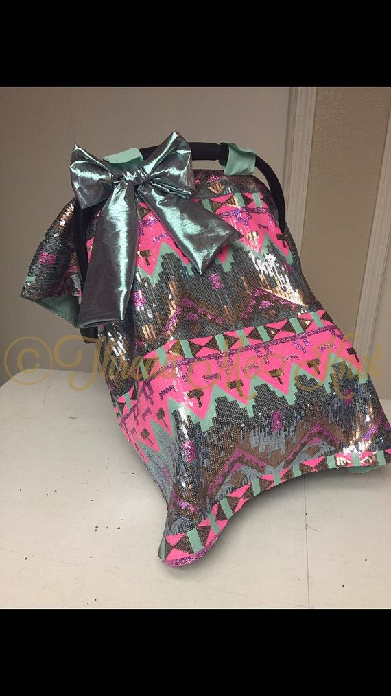 Custom Aztec Sequin Car Seat Canopy By Threadmeknot On Etsy Baby