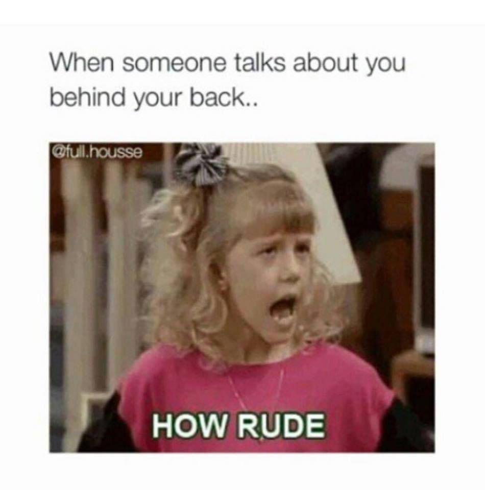 Talk Behind Your Back Back Behind Funny Someone Talk Talking Behind Your Back Your Back Talk