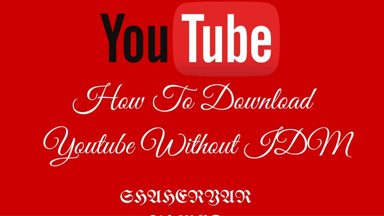 How to download youtube video without idm youtube video download how to download youtube video without idm ccuart Image collections