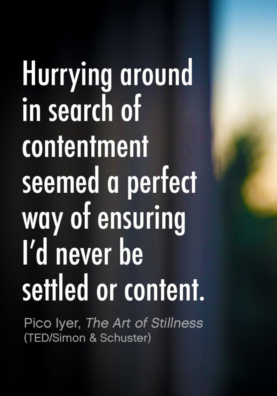 Pico Iyer Quote On Stillness Inspirational Quotes Pinterest