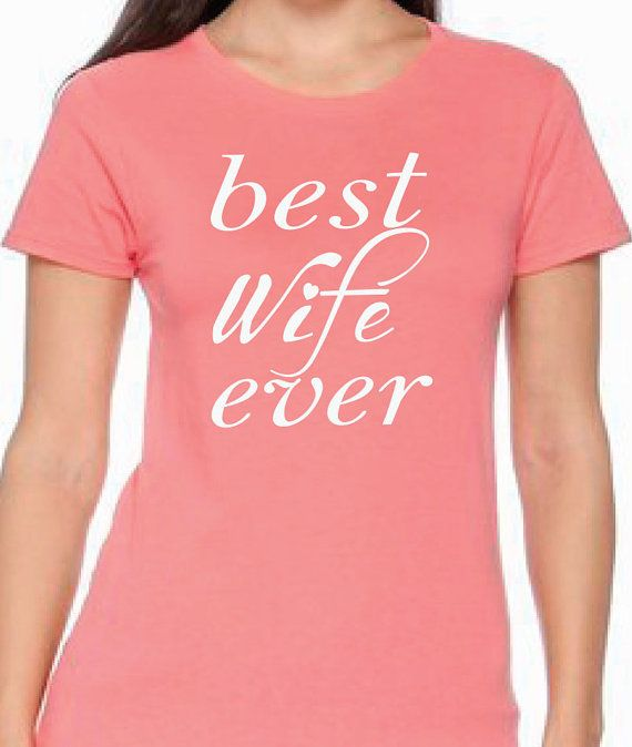 Best Christmas Gifts For A Wife Part - 17: Best Wife Ever. Best Wife Shirt, Anniversary Gift, Wife Gift, Christmas Gift