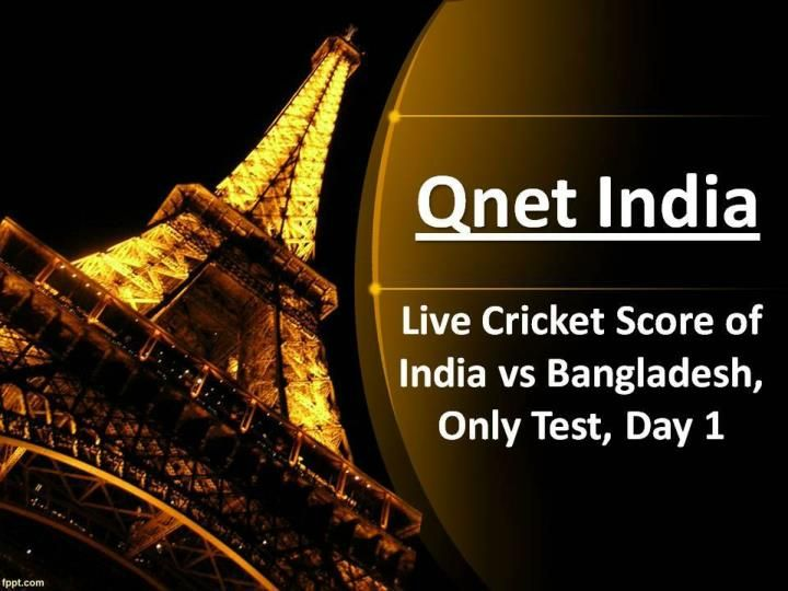 Qnet - Live Cricket Score of India vs Bangladesh, Only Test, | Qnet