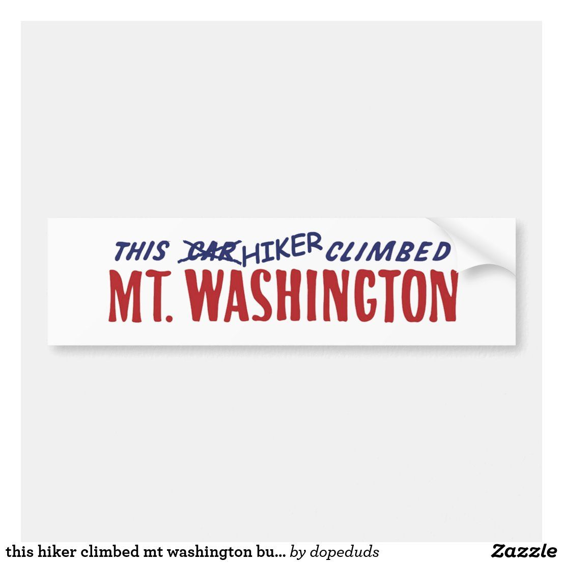 This Hiker Climbed Mt Washington Bumper Sticker Zazzle Com Bumper Stickers Bumpers Strong Adhesive [ 1106 x 1106 Pixel ]