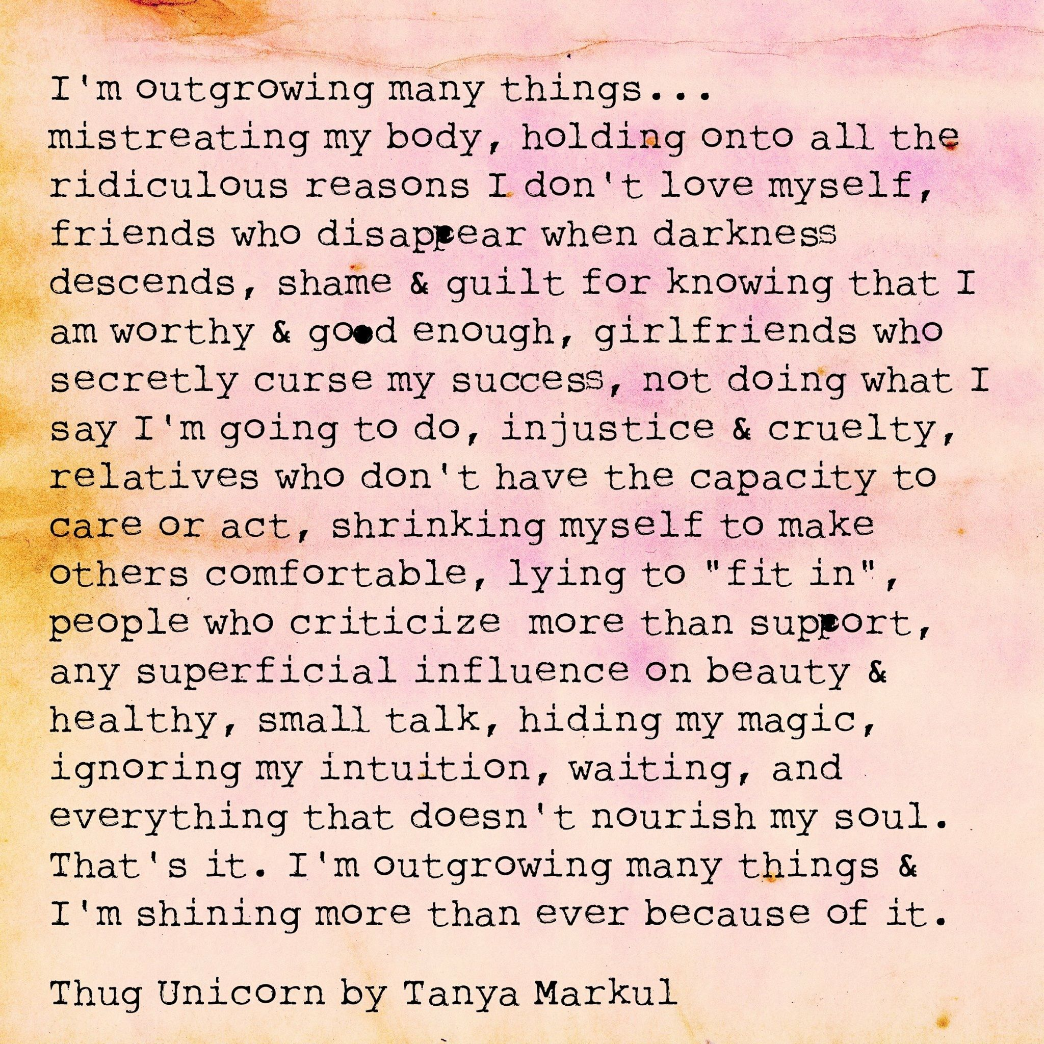 Im Outgrowing Many Things Beautiful Quotes Thug Unicorn