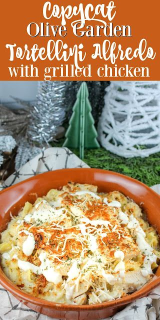 Photo of Copycat Olive Garden Oven Baked Tortellini Alfredo with Grilled Chicken – The Food Hussy