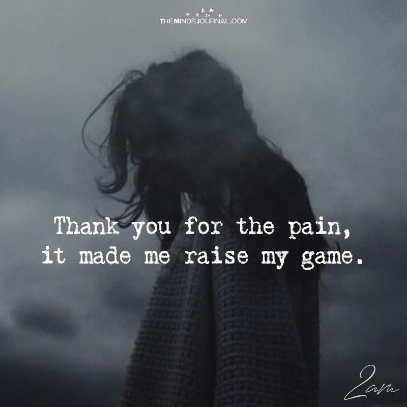 thank you for all the pain