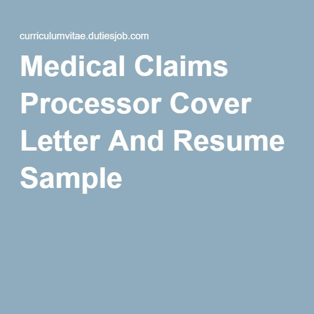 Medical Claims Processor Cover Letter And Resume Sample jobs