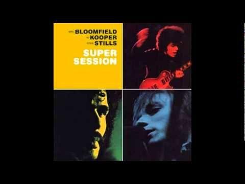Bloomfield, Kooper & Stills - Super Session (1968) [Full Album
