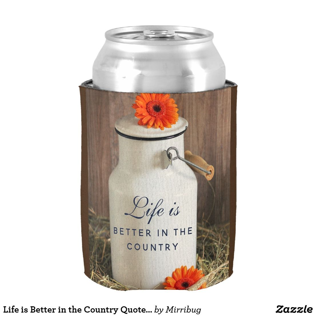 Life is better in the country quote with milk can can