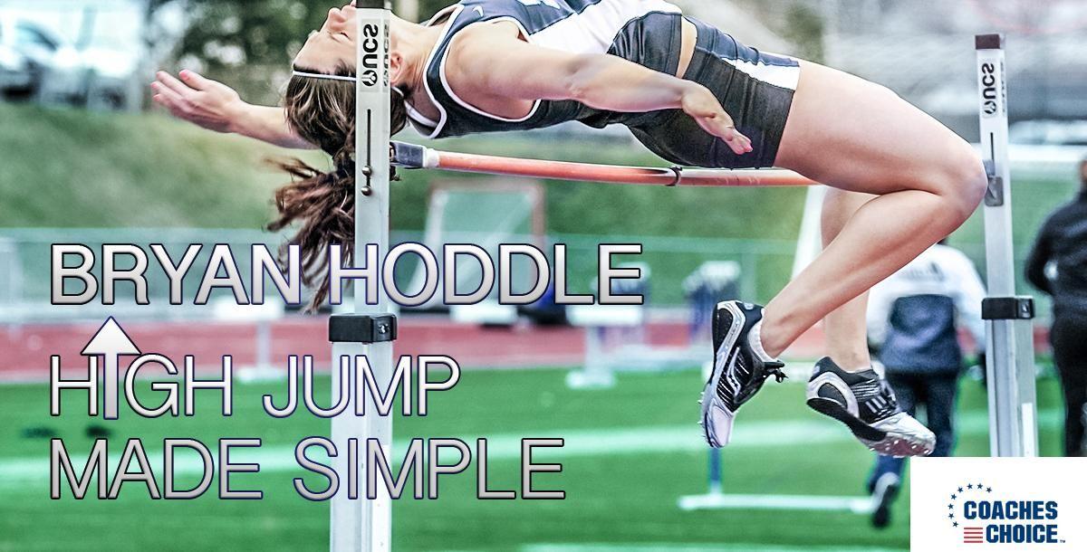 High Jump Made Simple by Bryan Hoddle High jump, Track