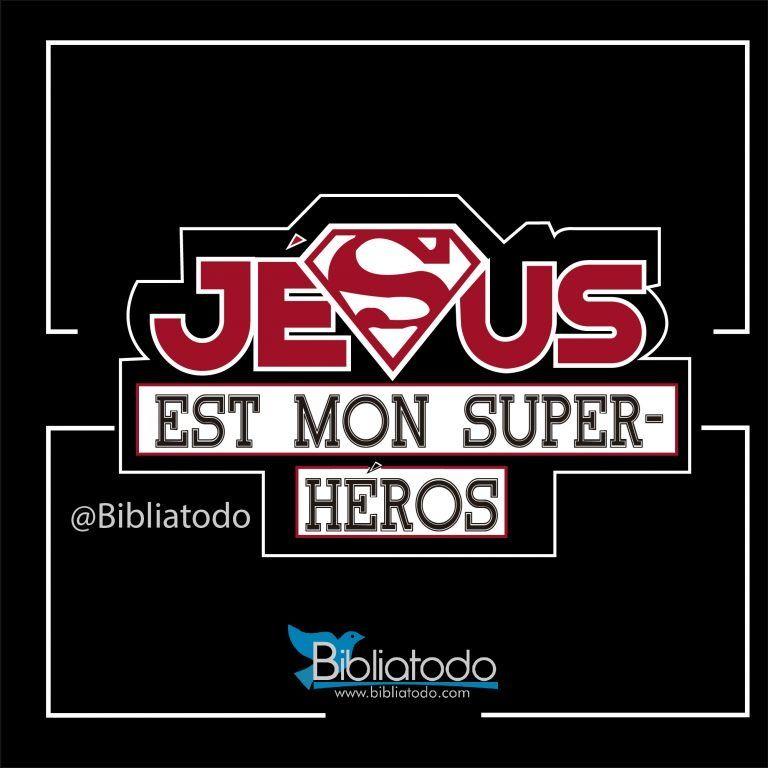 Jesus Est Mon Super Heros Image Biblique Images Chretiennes En 2020 Image Biblique Images Chretiennes Biblique
