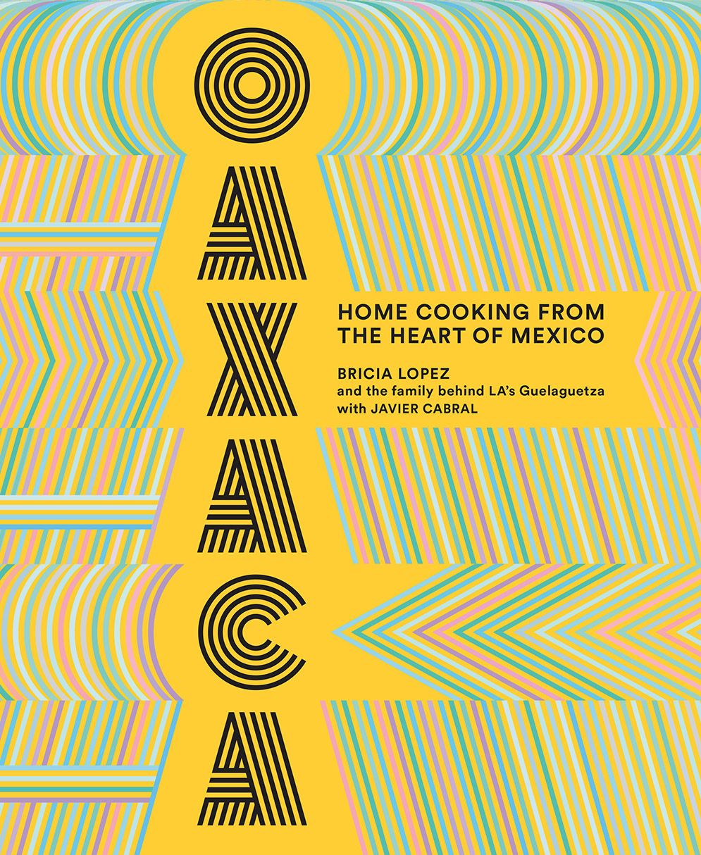 Read Books Oaxaca: The Food of the Region, and of LA?s ...