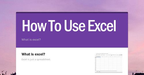 How To Use Excel - What is excel? by Emma Ross This newsletter was