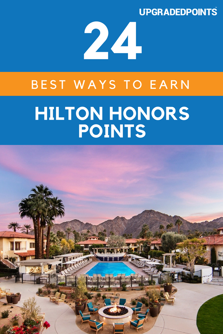 20 Best Ways To Earn Lots Of Hilton Honors Points Hotel Points Best Travel Credit Cards Hotel Rewards
