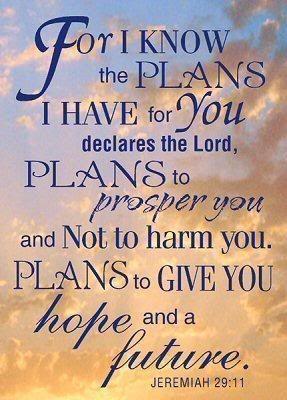 Jeremiah 29:11 :)