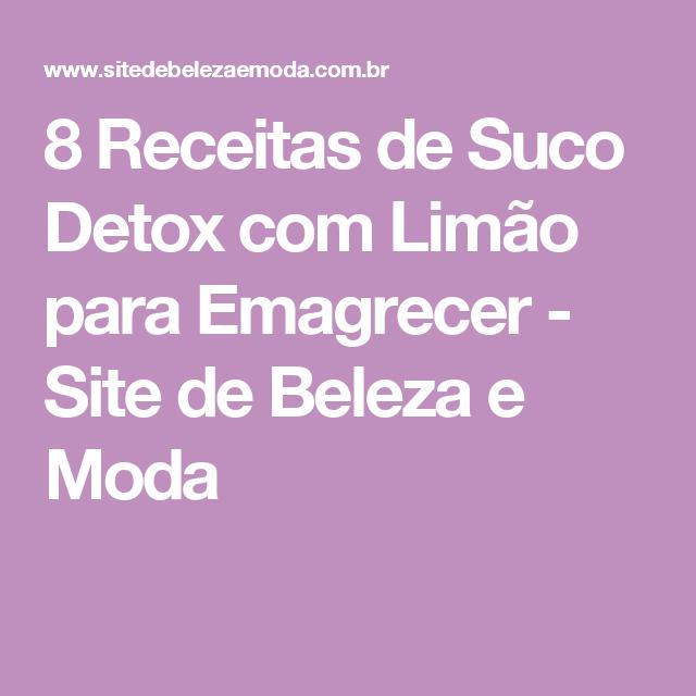 8 Receitas de Suco Detox com Limão para Emagrecer - Site de Beleza e Moda