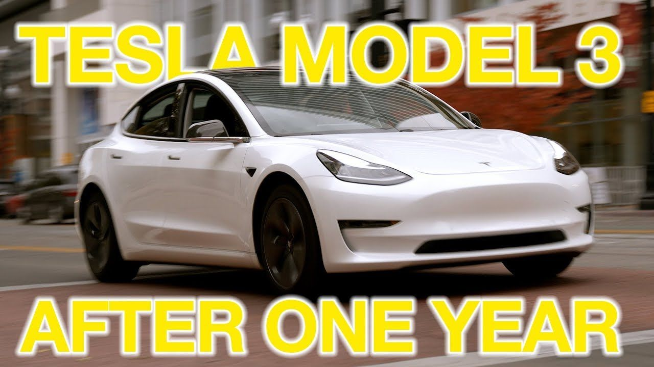 The Truth About Tesla Model 3 After 1 Year Youtube In 2020