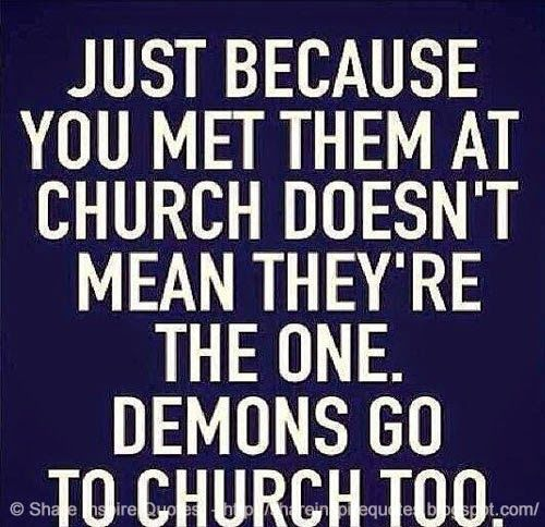 just because you met them at church doesn 39 t mean they re