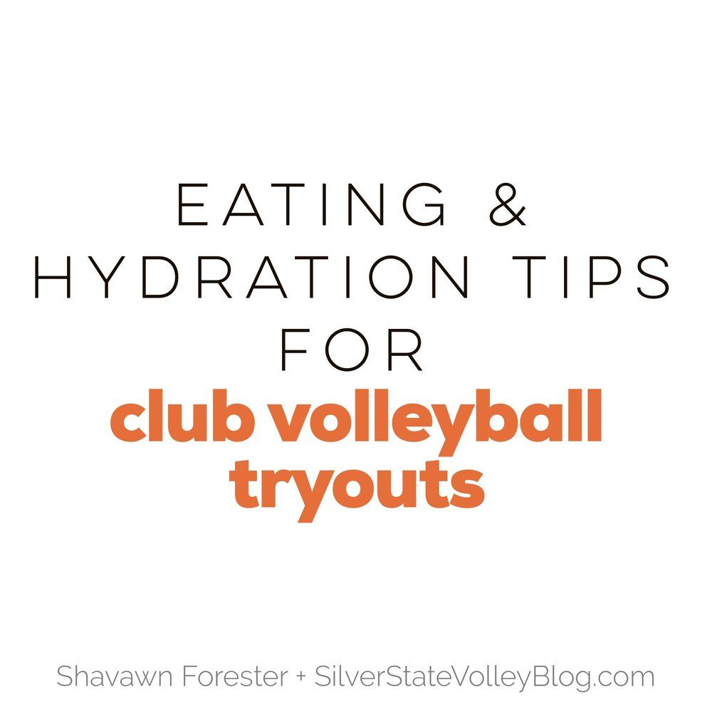 Eating And Hydration Tips For Club Volleyball Tryouts Athlete Nutrition Registered Dietitian Advice Sh Volleyball Tryouts Athlete Nutrition Volleyball Clubs