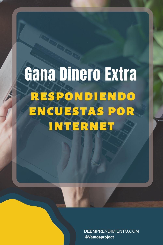 Gana Dinero Extra Por Internet Con Encuestas Gratis Ganar Dinero Dinero Ganar Dinero Por Internet