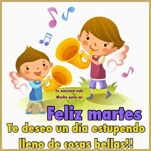 #FelizMartes #FelizDia Imagenes De Feliz Martes