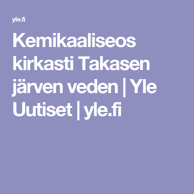 Kemikaaliseos kirkasti Takasen järven veden | Yle Uutiset | yle.fi
