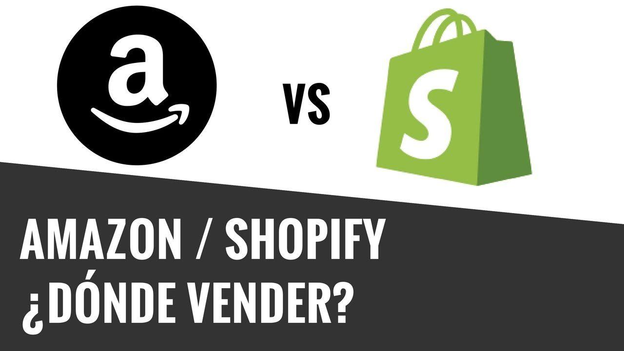 Vender En Amazon Fba O Vender En Shopify Dónde Es Mejor Vender En Inte Vender Que Te Mejores Internet