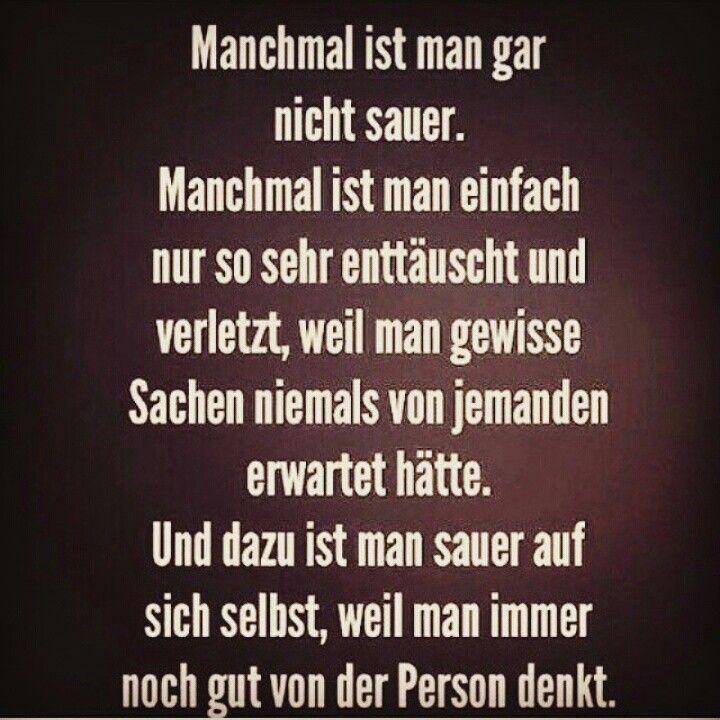 sprüche enttäuscht und verletzt Sometimes you are not mad at someone, you are just very hurt and  sprüche enttäuscht und verletzt