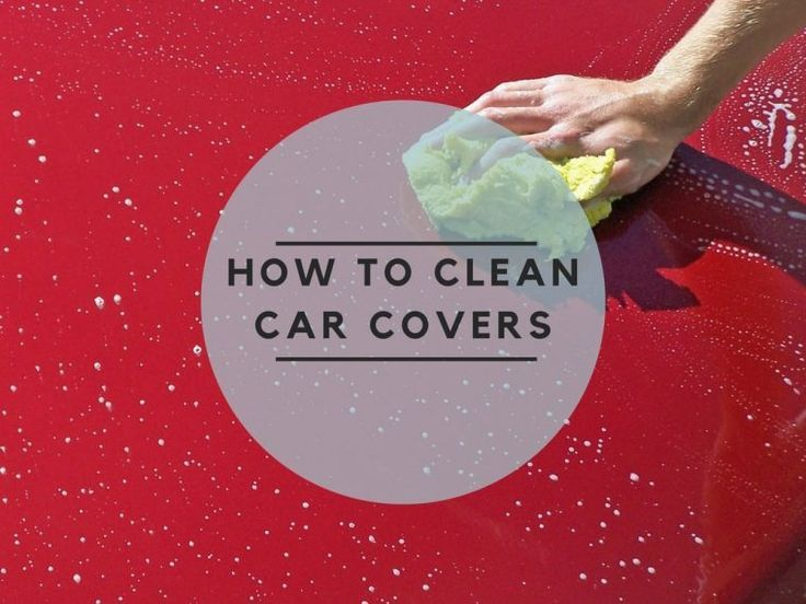How to Clean Car Covers Like Pro The Elite Product Car