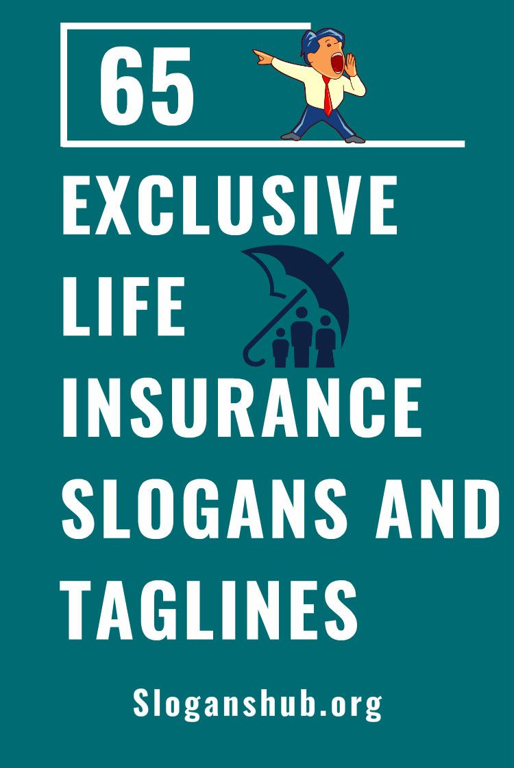 65 Exclusive Life Insurance Slogans And Taglines Life Insurance