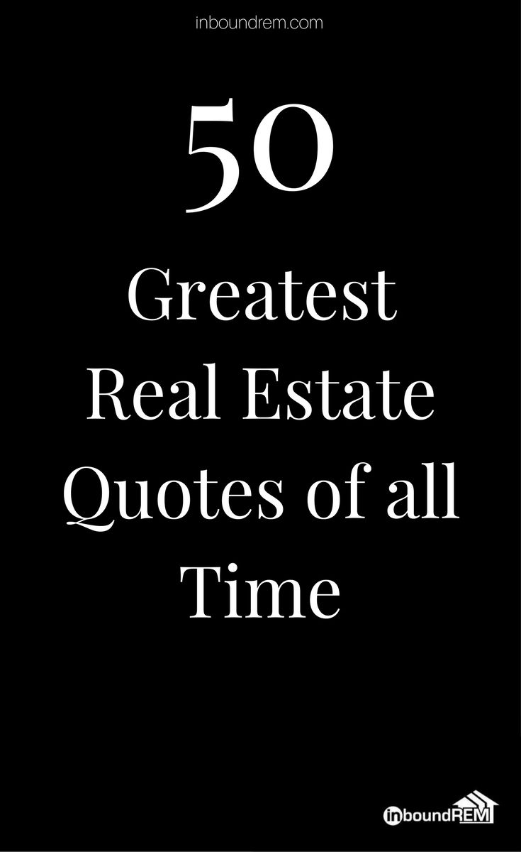Top 50 Real Estate Quotes of all time | inboundREM