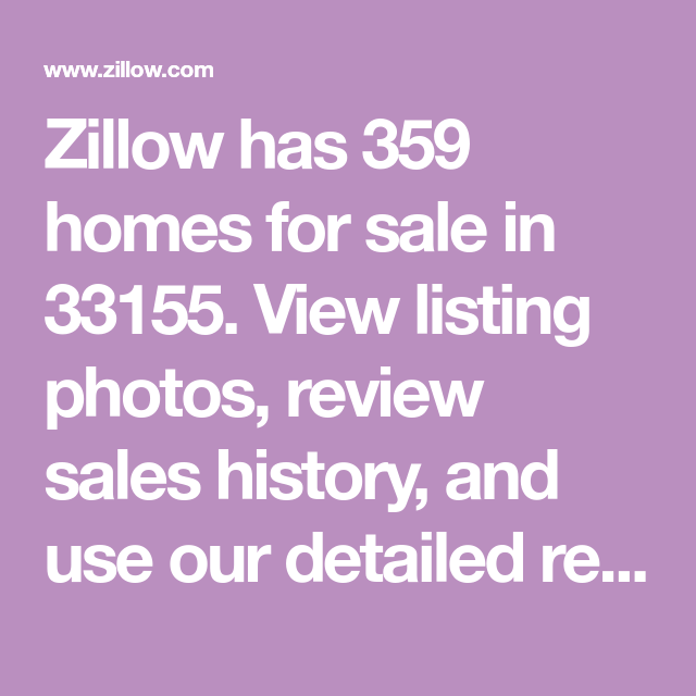 Zillow Has 359 Homes For Sale In 33155. View Listing