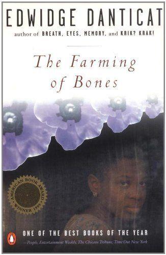 The Farming Of Bones By Edwidge Danticat Http Www Amazon Com Dp 0140280499 Ref Cm Sw R Pi Dp In55qb03xay6q Books Book Club Books Book Worth Reading