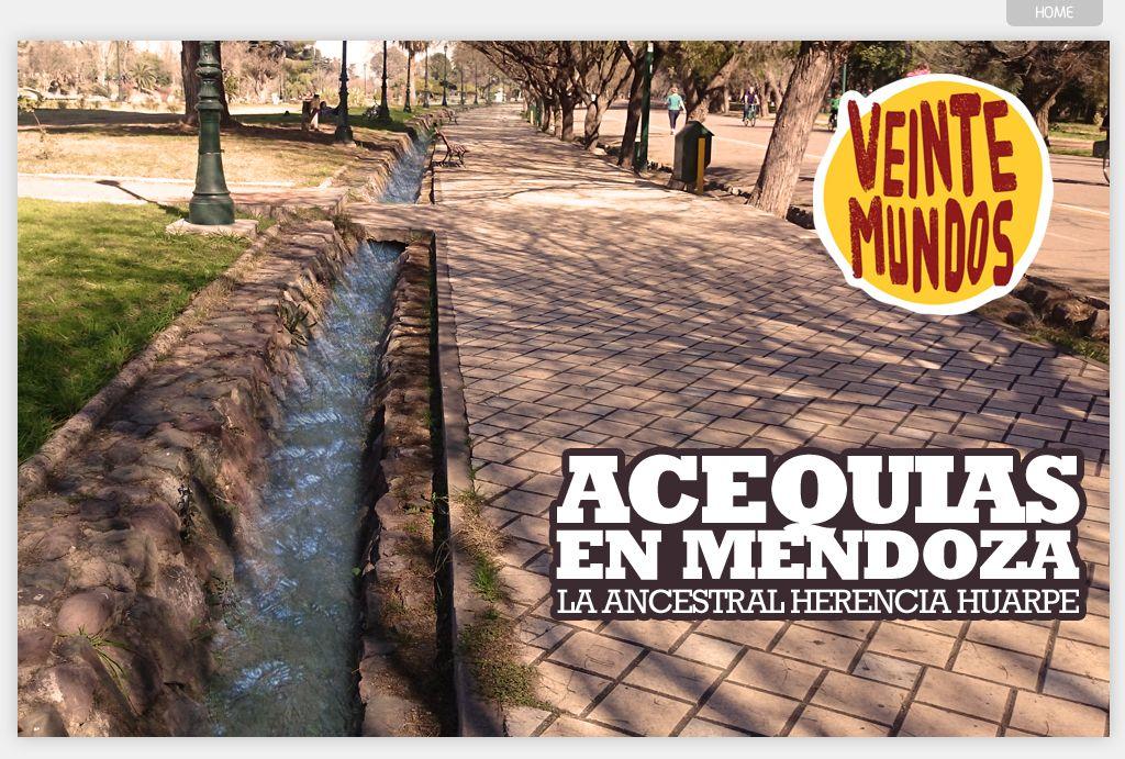 Acequias de Mendoza | VeinteMundos Magazines