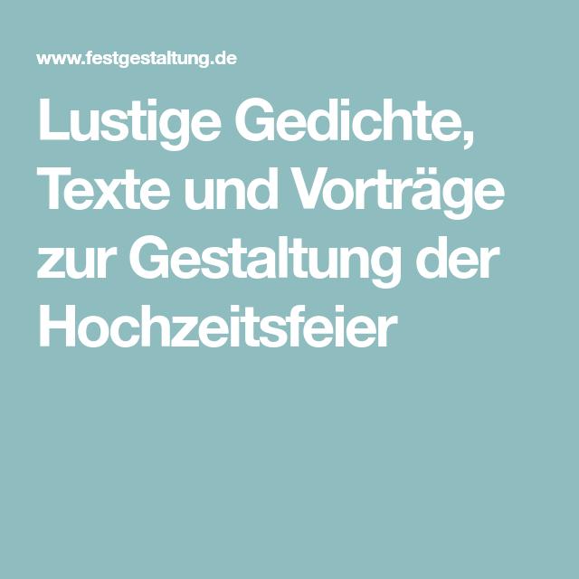 Lustige Gedichte Texte Und Vortrage Zur Gestaltung Der Hochzeitsfeier In 2020 Hochzeit Lustig Hochzeit Gedichte Zur Hochzeit