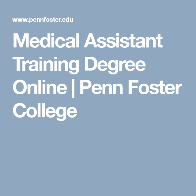 Medical Assistant Training Degree Online Penn Foster College