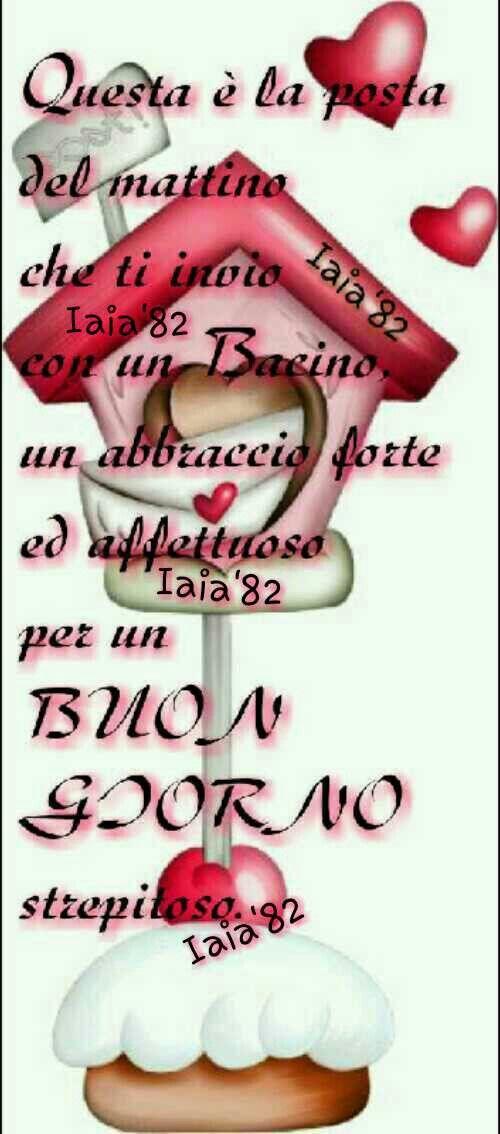 Arriva la posta # Buongiorno# cuori# baci#   anna ...
