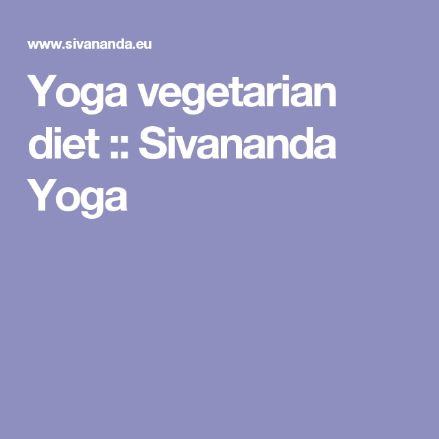 Yoga vegetarian diet :: Sivananda Yoga