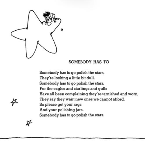 Somebody Has To - Somebody has to go polish the stars ...